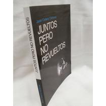 Juntos Pero No Revueltos {javier Cadena Cárdenas}