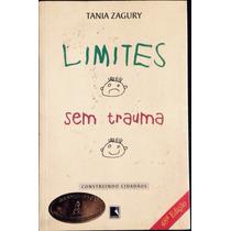 Livro Limites Sem Trauma - Construindo Cidadãos Tania Zagury