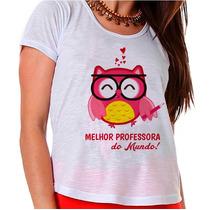 Camiseta Melhor Professora Do Mundo