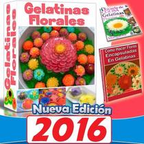 Libro: Como Hacer Gelatinas Artisticas Florales Paso A Paso