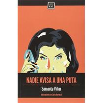 Nadie Avisa A Una Puta; Samanta Villar Envío Gratis