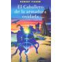 El Caballero De La Armadura Oxidada Robert Fisher Lef Libros