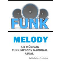 Kit 300 Músicas Funk Melody Nacional Atual