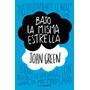 Bajo La Misma Estrella - John Green