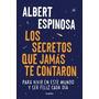 Los Secretos Que Jamas Te Contaron - Albert Espinosa - Sud