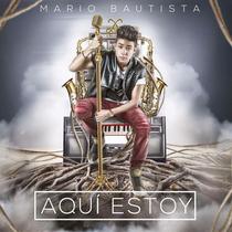 Mario Bautista / Aqui Estoy / Disco Cd / 11 Canciones