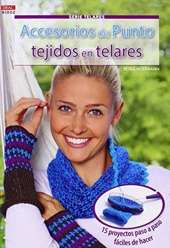 Crea Con Patrones. Accesorios De Punto Tejidos Con Telares ...