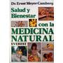 Libro, Salud Y Bienestar Con La Medicina Natural Dr. Meyer.