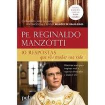 Livro: Pe. Reginaldo M. 10 Respostas Que Vão Mudar Sua Vida