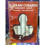 El Gran Cobarde. Arias, Abelardo. Sudamericana. 1975.