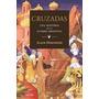 Cruzadas Una Historia De La Guerra Medieval (or