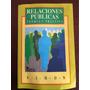 Relaciones Públicas Teoría Y Práctica Raymond Simon