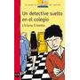 Un Detective Suelto En El Colegio Liliana Cinetto Sm