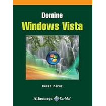 Domine Windows Vista , Cesar Perez Alfaomega