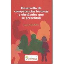 Desarrollo De Competencias Lectoras Y Obstaculos-laura Frade