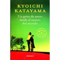 Un Grito De Amor Desde El Centro Del Mundo - Kyoichi Katayam