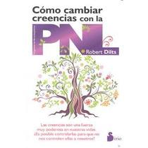 Cómo Cambiar Creencias Con La Pnl; Robert Dilts Envío Gratis