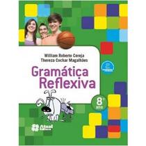 Livro Gramatica Reflexiva 8 Ano Editora Atual