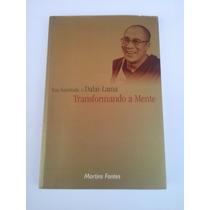 Livro: Transformando A Mente: Sua Santidade, O Dalai - Lama