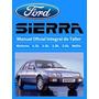Manual Taller Integral Ford Sierra 1991 Al 98 Motores Nafta
