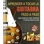Aprender A Tocar La Guitarra Paso A Paso (c/dvd) Guia C