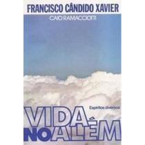 Livro Vida No Além Francisco Candido Xavier
