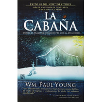 La Cabaña - William Paul Young + Regalo