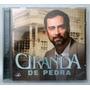 Cd Ciranda De Pedra - Coleção Novelas - Novo E Original