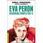 Eva Perón Discursos Completos 2 - Aníbal Fernández