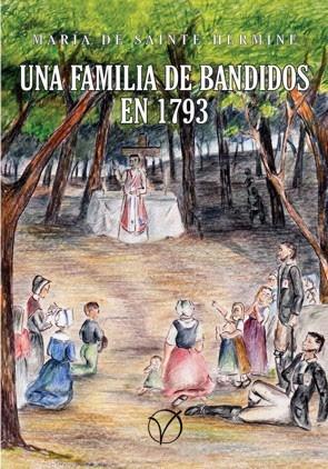 Resultado de imagen para Una familia de bandidos en 1793