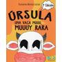 Úrsula. Una Vaca Muuu, Muuuy Rara - Susana Besio Licio