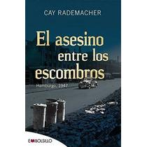 Libro El Asesino Entre Los Escombros - Nuevo
