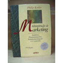 Administraçao De Marketing Philip Kotler 5ª Ed Otimo Estado
