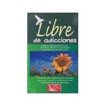 Libro Libre De Adicciones *cj