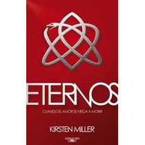 Libro Eternos De Kirsten Miller