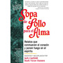 Sopa De Pollo Para El Alma. Pdf. Libro Digital.