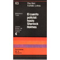 El Cuento Policial: Hasta Sherlock Holmes - Poe/ Barr/