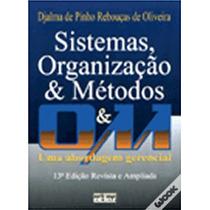Sistemas, Organização & Métodos Uma Abordagem Gerencial