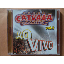 Catuaba Com Amendoim- Cd Ao Vivo Volume 2- 2001- Zerado!