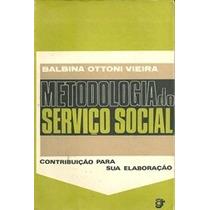 Metodologia Do Serviço Social Balbina Ottoni Vieira