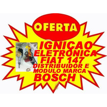Igniçao Eletronica Fiat 147 Com Distribuidor E Modulo Bosch.