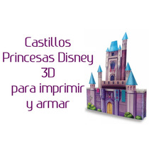 Princesas Y Castillos 3d Kit Imprimible + Regalos