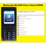 Celular Motorola Wx306 Para Claro
