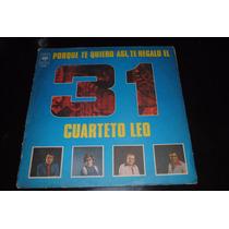 Cuarteto Leo -por Que Te Quiero Asi, Te Regalo El 31