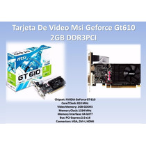 Tarjeta De Video Msi Geforce Gt 610 2gb Ddr3pci
