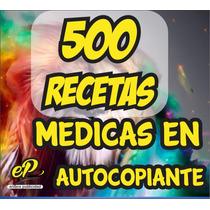 500 Recetas Medicas En Papel Autocopiante Super Precio !!!!!