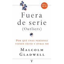 Fueras De Serie (outliers) Malcolm Gladwell