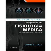 Compendio De Fisiología Médica. Guyton. 13° Edición 2016