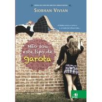 Livro Não Sou Este Tipo De Garota Siobhan Vivian
