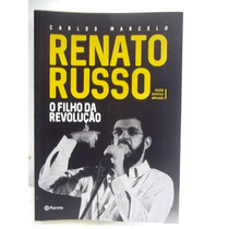 Renato Russo O Filho Da Revolução Carlos Marcelo Livro